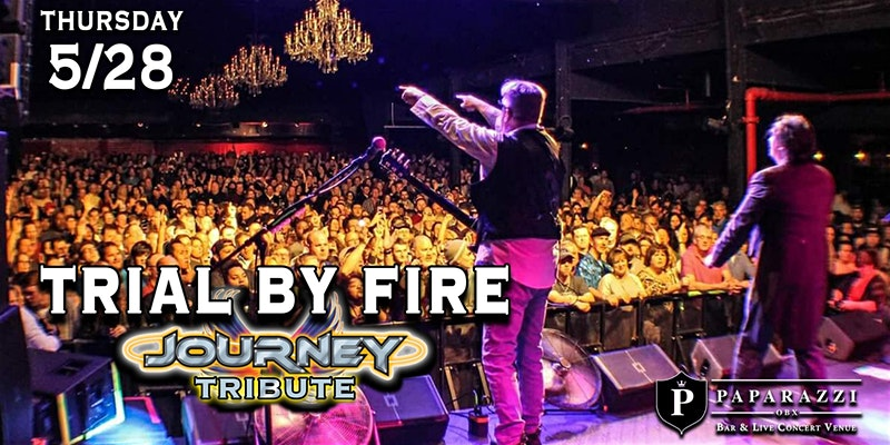 Trial By Fire: Journey Tribute LIVE! at Paparazzi OBX!